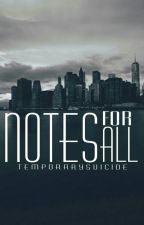 Notes for All© by TemporarySuicide