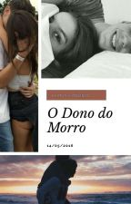 O Dono Do Morro{Concluida} by AngelBlack_Bibs