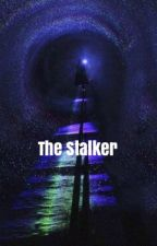 The Stalker by Stacey67thompson