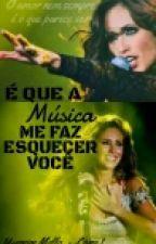 É Que A Música Me Faz Esquecer Você by srta_Herrera