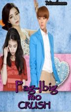 pag-ibig mo CRUSH ? by Missalonean
