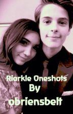 Riarkle Oneshots  by obriensbelt