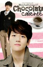 Chocolate caliente || ChanBaek by MitcheKiller117