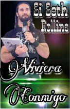 Si Seth Rollins Viviera ConmigoⓂ by wwerollins7