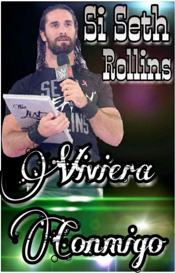Si Seth Rollins Viviera ConmigoⓂ