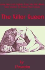 The Killer Queen  by 17wardm
