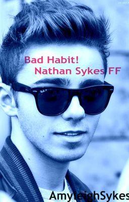 Bad Habit [Nathan Sykes FF]