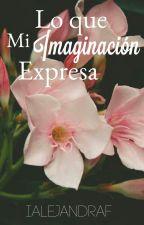 Lo Que Mi Imaginación Expresa by Teesmi