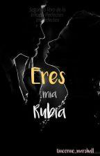 """""""Eres mia rubia"""" by unicornio_marshall"""