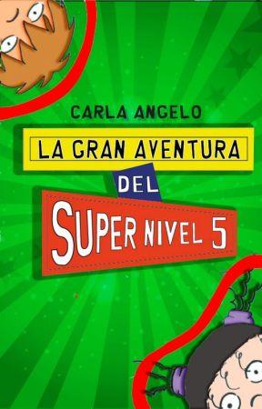 La gran aventura del Super Nivel 5 by Hitto_