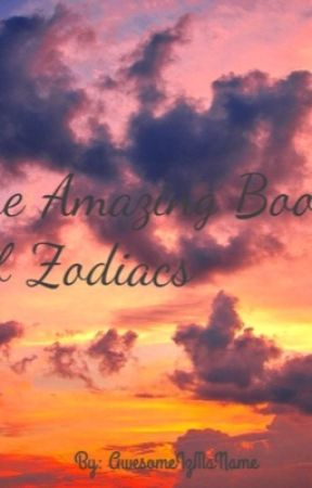 The Amazing Book Of Zodiacs by AwesomeIzMaName