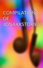 JONAXXSTORIES IN ALPHABETICAL ORDER by iamnoepot