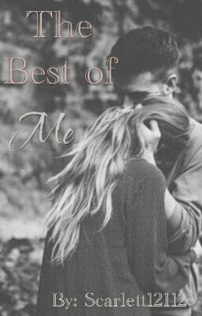 THE BEST OF ME  by scarlett12112
