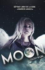 Warrior Angels: Moon. (Libro #7) by Yasu-kun