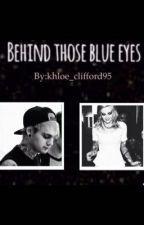 Behind Those Blue Eyes (m.g.c) by Khloe_Clifford95