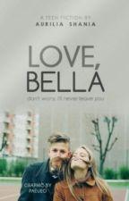 Love, Bella by auriliashania