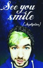 See You Smile (Septiplier) by LateNight_BingeFest
