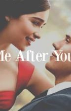 Me After You by AutumnPelton