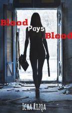 Blood Pays Blood by IchaRizqa