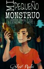 MI PEQUEÑO MONSTRUO (DIPPER PINES Y TU) by AriiRodri