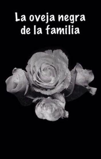 La Oveja Negra De La Familia Hannia Wattpad