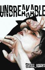 Unbreakable by Suicidal_Romance