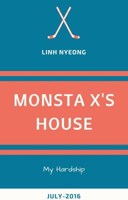 [Drable | Hardship] MONSTA X's House