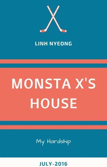 [Drable | Hardship] MONSTA X's House