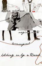 Holding On By a Thread (Nagisa x Reader x Karma) by HarmonySoul