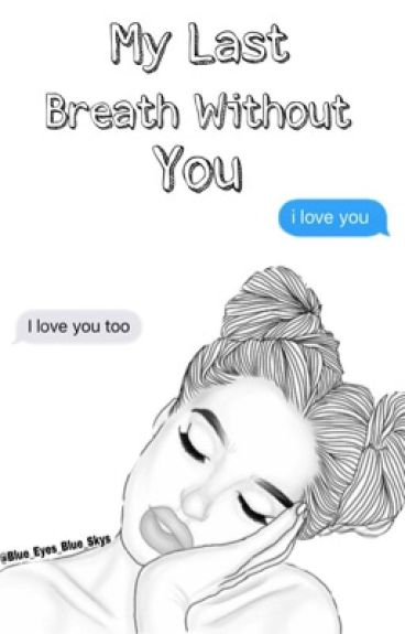 My Last Breath Without You. (Dolan Twins FanFiction)