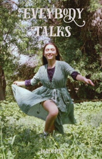 Everybody Talks [Completed]