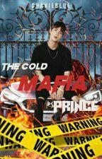 The Cold Mafia Prince #Wattys2016 by ChanieBlue
