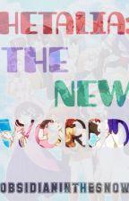 Hetalia: The New World by ObsidianInTheSnow