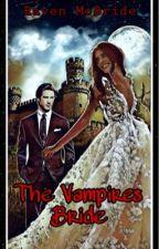 Vampire's Bride Part 1 by BrokenAngels22