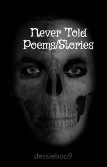 Never Told Poems/Stories
