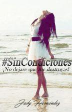 #SinCondiciones   by Jacky_Hernandez25GT