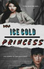 My Ice Cold Princess| ✔ by ChanieBlue