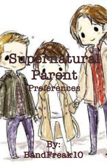 Supernatural Parent Preferences