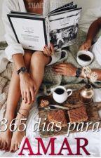 365 DIAS PARA AMAR (COMPLETO ATÉ 01/01/2017) by ThainaBenites