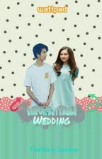Unforgettable Wedding (Slow Update) by cantiiiquecews_
