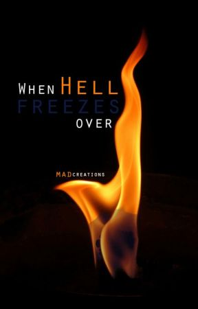 When Hell Freezes Over by MADcreations