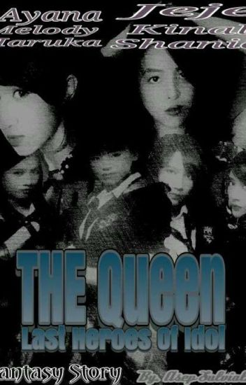The QUEEN: LAST HEROES OF IDOL