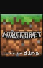 Minecraft Adventure  by DipaPrakasa
