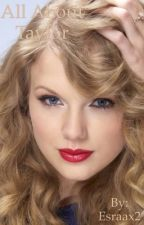 All about Taylor!!! by Esraax2