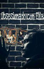 Obsesionado Con Ellas. by josycres