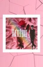 HateLove // Park Jinyoung GOT7 fanfiction by ultbae