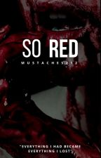 So Red {on hold} by mustaches212