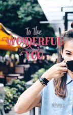To The Wonderful You | Wattys2016 by musuoka