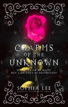 Charms of the Unknown (Wattys2016)  by Fliptasy