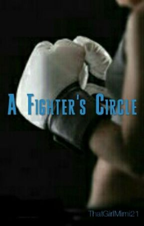 A Fighter's Circle  by ThatGirlMimi21